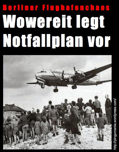 BER_Wowereit_Flughafen_Luftbruecke